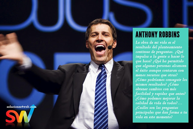 Anthony Robbins La obra de mi vida es el resultado del planteamiento continuo de preguntas.