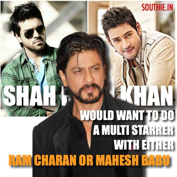 Shah Rukh Khan, Mahesh Babu, Ram Charan, Multistarrer, Ram Charan, Brahmotsavam, Dilwale, RC 10, Thani Oruvan