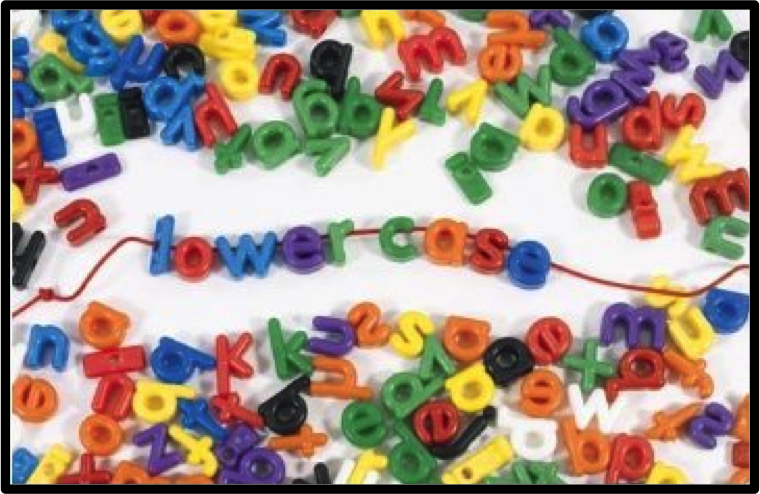 http://www.amazon.com/Roylco-Lower-Letter-Beads-Multi-Colored/dp/B000GKW552/ref=sr_1_2?ie=UTF8&qid=1412197773&sr=8-2&keywords=letter+beads