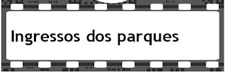 COMPRE INGRESSOS DOS PARQUES