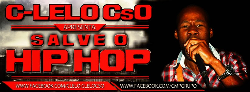 C-Lelo CsO - Salve O Hip-Hop