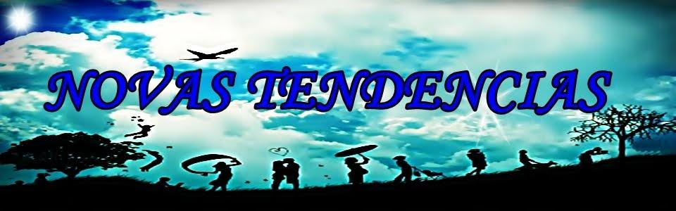 NOVAS TENDENCIAS