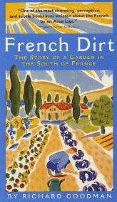 French Village Diaries book review French Dirt Richard Goodman potager gardening France memioirs