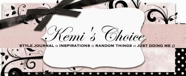 ~ Kemi's Choice ~