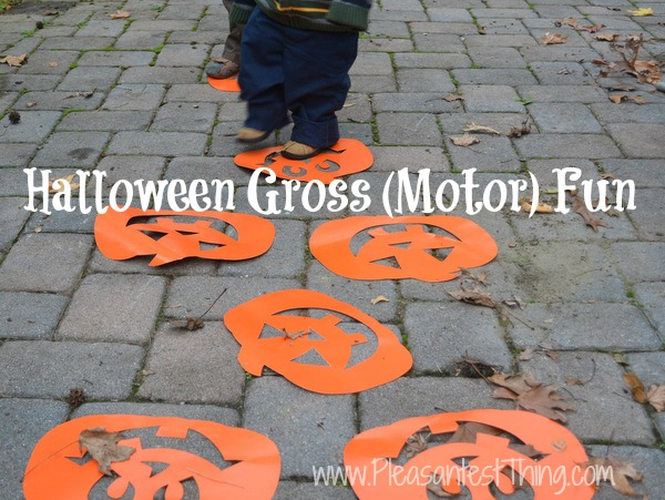 Halloween (Gross) motor fun: activities to get kids moving
