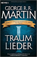 http://www.amazon.de/Traumlieder-Erz%C3%A4hlungen-George-R-R-Martin/dp/3453316118/ref=sr_1_1?s=books&ie=UTF8&qid=1452093469&sr=1-1&keywords=traumlieder