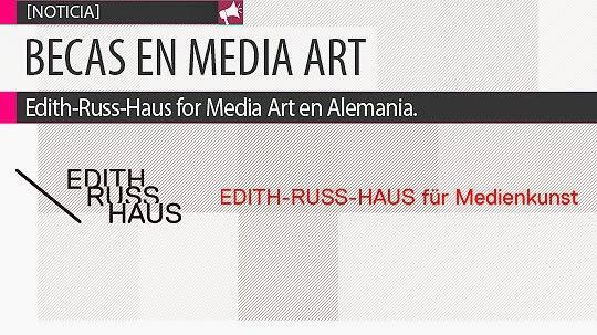 Becas en Media Art, para desarrollo de obras en Alemania