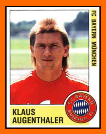 http://3.bp.blogspot.com/-hEeFn6gfis4/TxVNKKUxuVI/AAAAAAAAVYQ/CSLiryw-Ki4/s1600/Klaus+Augenthaler+Panini+Bayern+de+Munich+1990.png