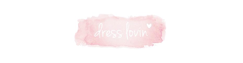 dress lovin'