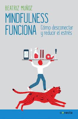 LIBRO - Mindfulness funciona  Cómo desconectar y reducir el estrés  Beatriz Muñoz (Conecta - 3 Septiembre 2015) BIENESTAR - AUTOAYUDA | Edición papel & ebook kindle Comprar en Amazon España