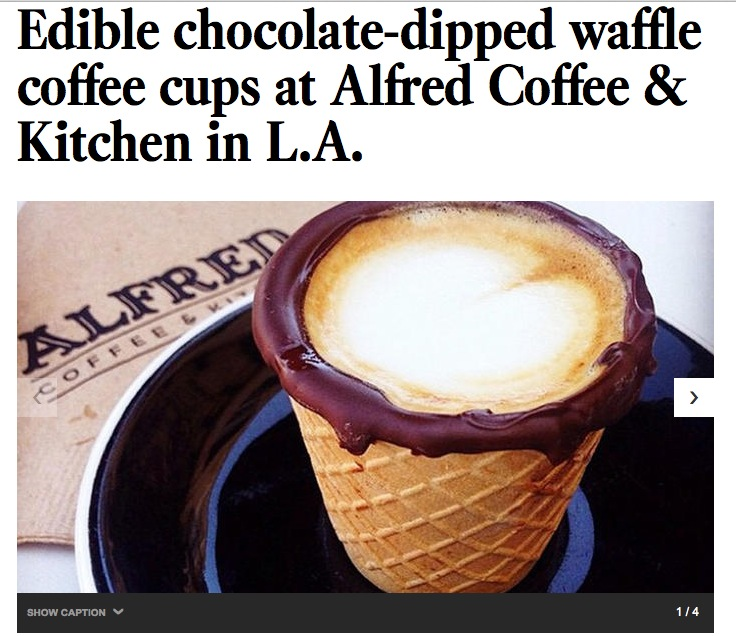 http://www.latimes.com/food/dailydish/la-dd-edible-chocolate-waffle-coffee-cups-alfred-kitchen-20140915-story.html