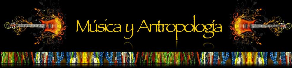 Música y Antropología