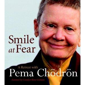 Pema+Chodron+-Smile+at+Fear.jpg