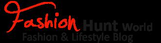 Fashion Hunt World | Fashion & Lifestyle Blog