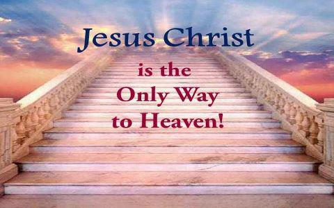 Jesus Christ Our Eternal Risen Lord Is The Only Way To
