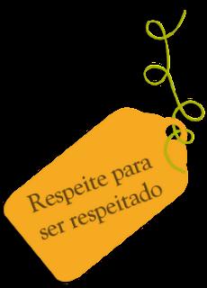respeite para ser respeitado