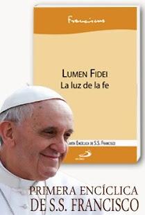 Lumen Fidei es la primera Encíclica del Papa Francisco