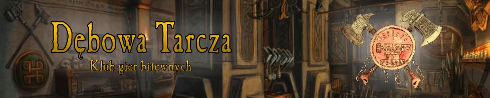 Dębowa Tarcza - Klub Gier Bitewnych