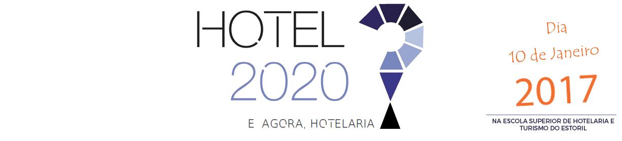 Hotel 2020 - E agora, Hotelaria?