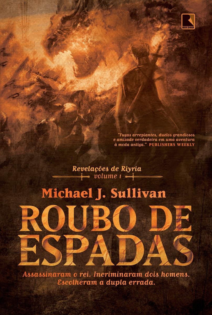 Roubo de Espadas, Editora Record, Michael J. Sullivan