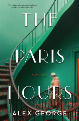The Paris Hours: A Novel by Alex George