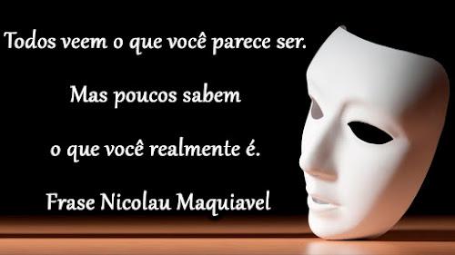 Frase de Maquiavel sobre Ser e Parecer