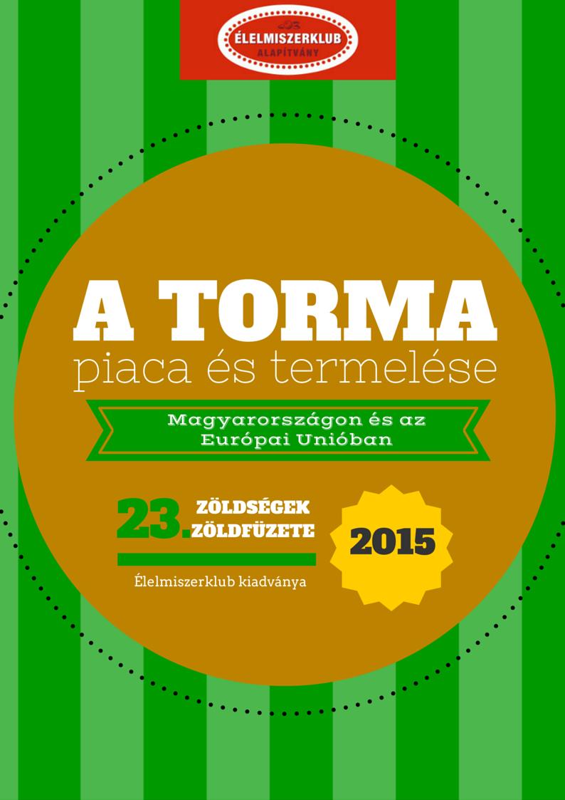 23. A torma piaca és termelése 2015