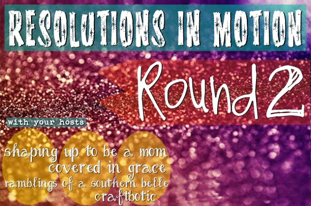 Resolutions In Motion: ROUND TWO!