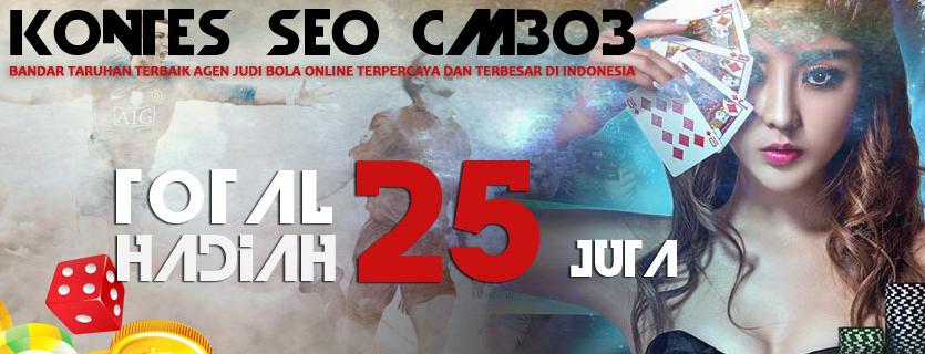 CM303.COM BANDAR TARUHAN AGEN JUDI BOLA ONLINE TERPERCAYA DAN TERBESAR DI INDONESIA