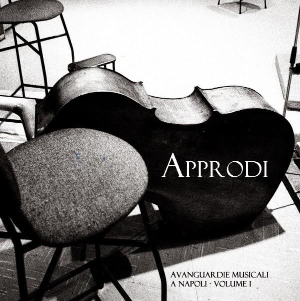 APPRODI: KONSEQUENZ IMMORTALA LE AVANGUARDIE MUSICALI NAPOLETANE