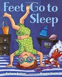 Feet Go to Sleep by Barbara Bottner