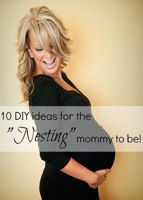 10 DIY Ideas For The Nesting Mommy To Be