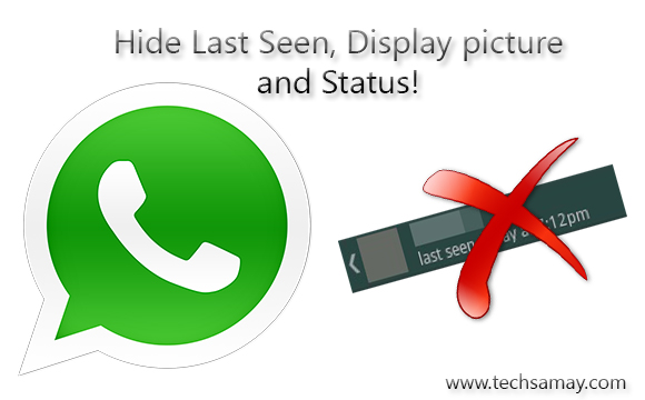 Hide WhatsApp last seen, display picture, status