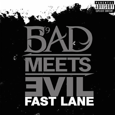 Bad Meets Evil - Fast Lane (Single)