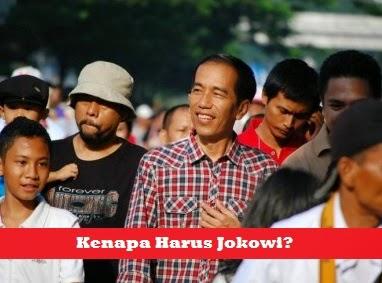 Kenapa Harus Jokowi? Pertanyaan Yang Jawabannya Tidak Susah