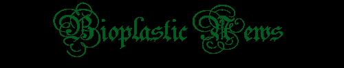 Bioplastic News