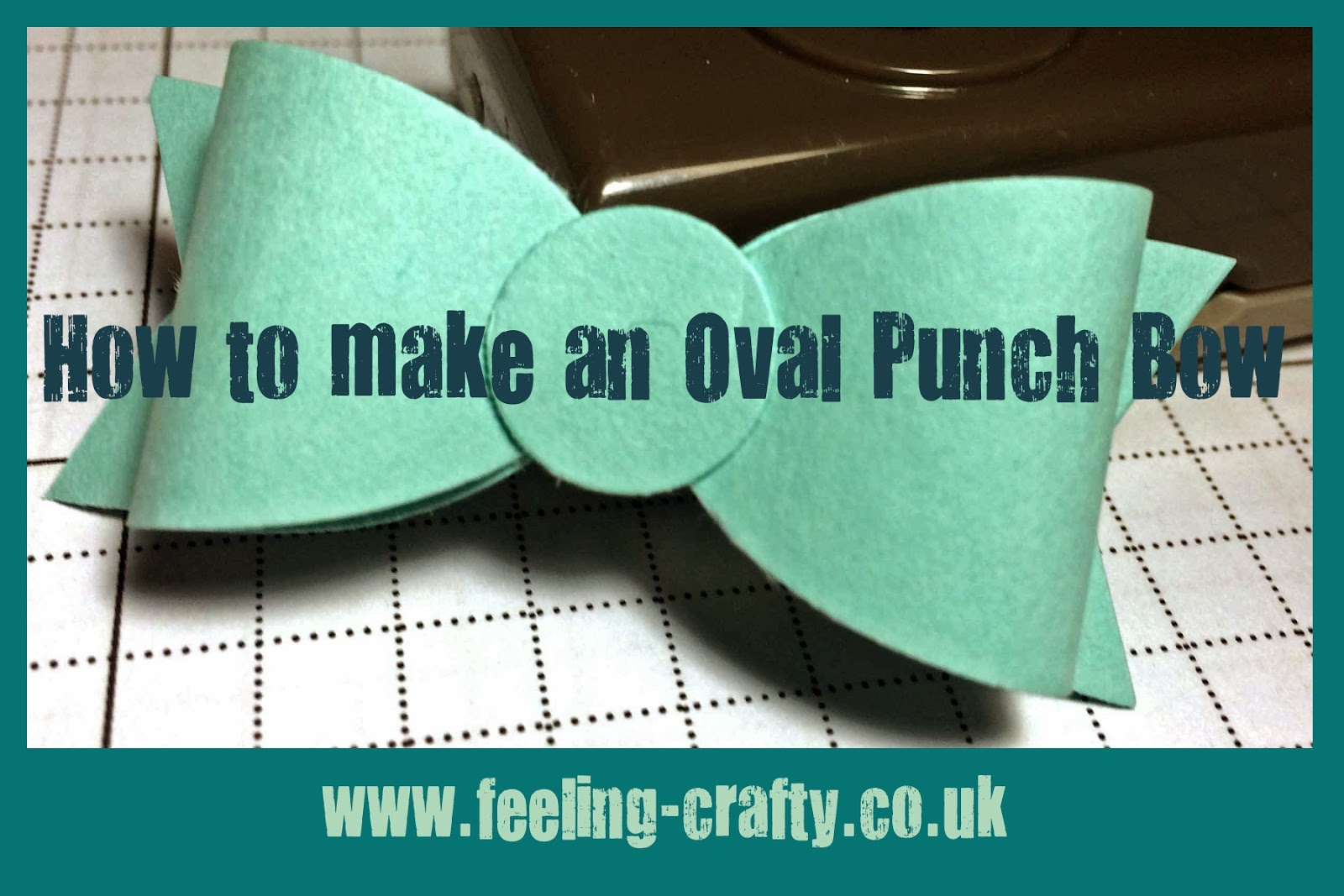 How to make a bow with an oval punch - check out this tutorial