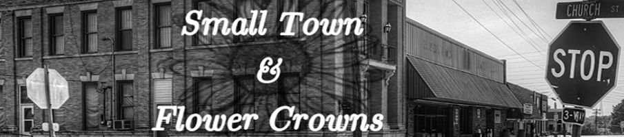 Small Town & Flower Crowns