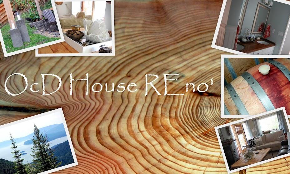 OCD House Reno'
