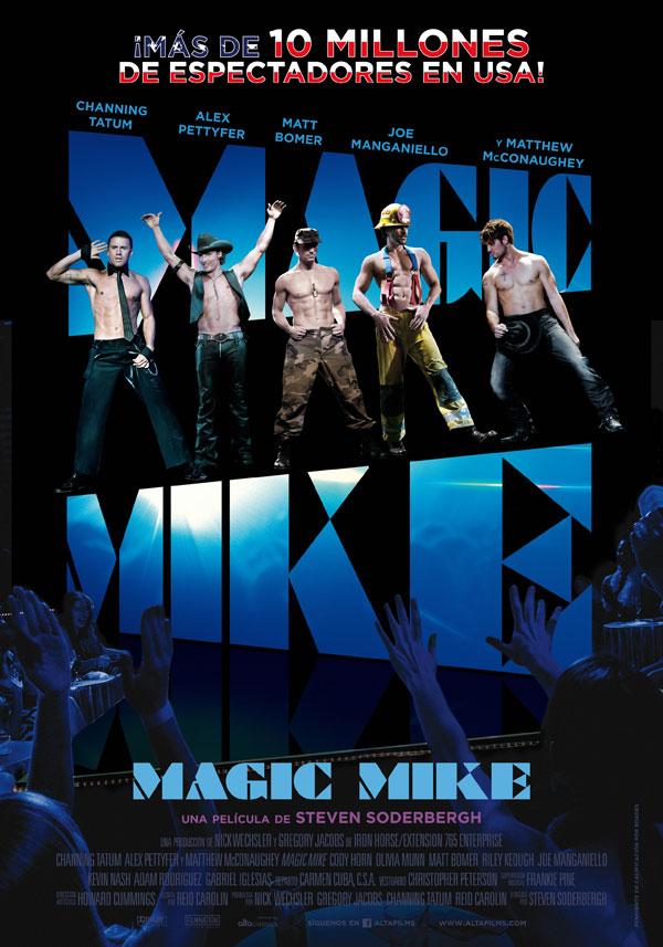 Cartel de la película de Steven Soderberg 'Magic Mike', protagonizada por Channing Tatum. Estrenos Making Of. Cine