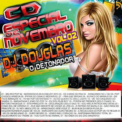 CD ESPECIAL DE NOVEMBRO VOL. 02 DJ DOUGLAS PRODUÇÕES ♫ ♪♫  cdS l Melody l Dance l Funk l Arrocha ♫ ♪♫