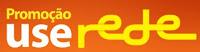Promoção Use Rede www.userede.com.br/promocaouserede
