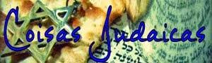 Coisas Judaicas - O Blog Judaico