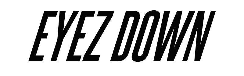 EYEZ DOWN