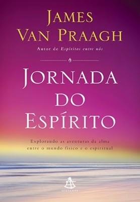 Jornada do espírito (James Van Praagh)