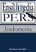 ENSIKLOPEDIA PERS INDONESIA (EDISI DIPERBAHARUI, 2010)