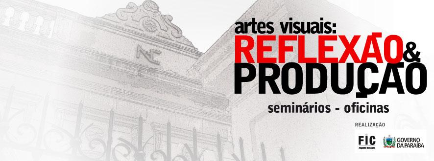 Projeto Artes Visuais: Reflexão e Produção