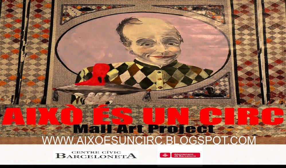 AIXÒ ÉS UN CIRC - MAIL ART CALL