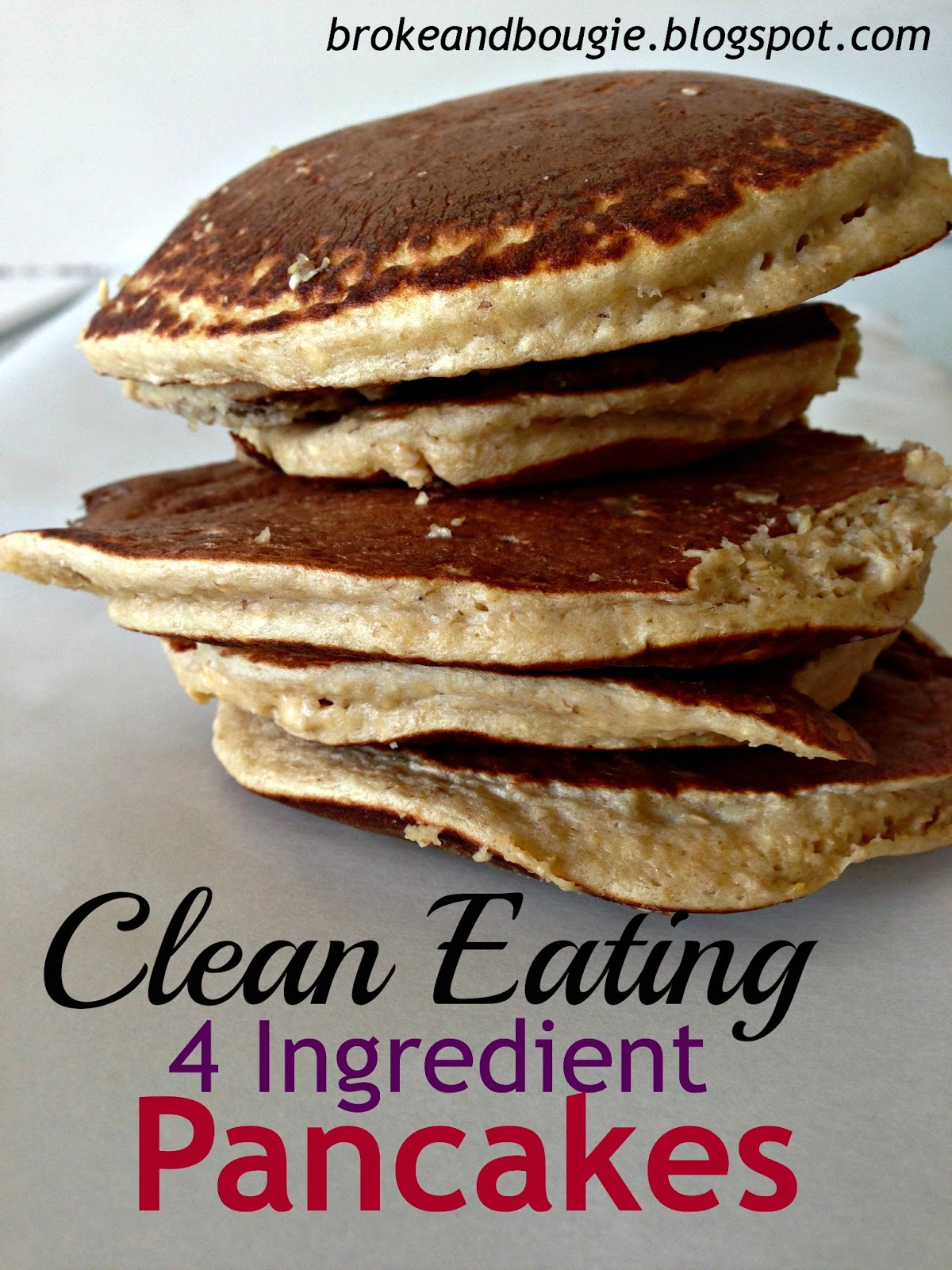 Broke and Bougie: Clean Eating Pancakes! 4 Ingredient ...