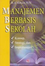 Toko Buku Rahma : Buku Manajemen Berbasis Sekolah (MBS) , Pengarang Dr. E. Mulyasa , Penerbit PT Remaja Rosdakarya (Rosda) Bandung